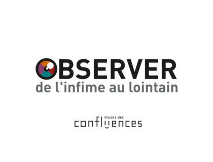 Image projet Exposition «Observer de l'infime au lointain»